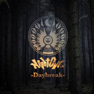 NightOwl 配信限定シングル・連続リリース第一弾「Daybreak」絶賛配信中!