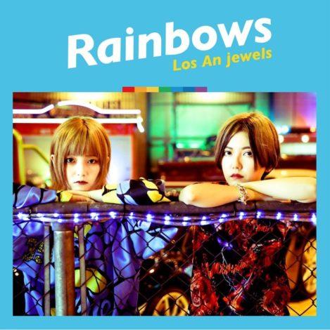 Los An jewels ニューシングル「Rainbows」絶賛配信中!MVも配信開始!